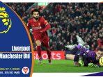 Prediksi Pertandingan Liga Inggris: Liverpool vs Manchester United